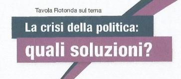 """Firenze, 30 novembre - """"La crisi della politica: quali soluzioni?"""""""
