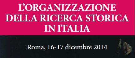 """Roma, 16 e 17 dicembre - """"L'organizzazione della ricerca storica in Italia"""""""