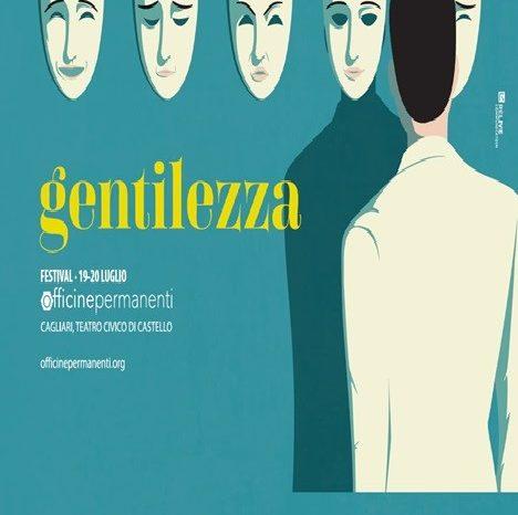 FESTIVAL OFFICINE PERMANENTI #gentilezza_19 e 20 Luglio Teatro Civico, Cagliari