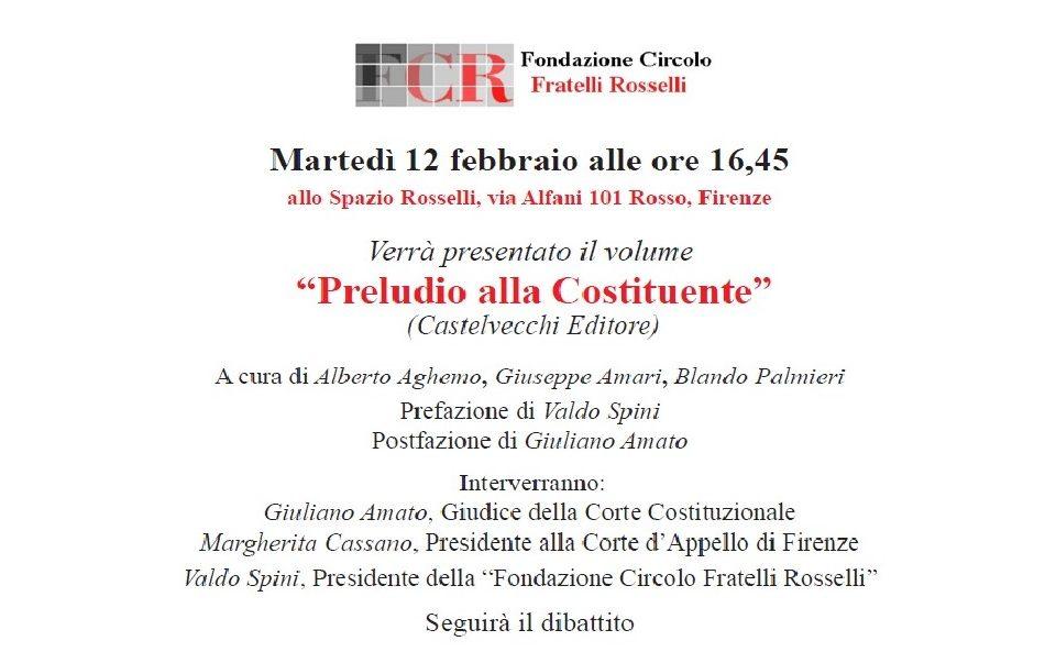 """Foto e Video - Presentazione del 12 febbraio, allo Spazio Rosselli, del volume """"Preludio alla Costituente"""" (Castelvecchi Editore)"""