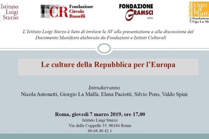 Roma, giovedì 7 marzo 2019, ore 17,00 Istituto Luigi Sturzo- LE CULTURE DELLA REPUBBLICA PER L'EUROPA